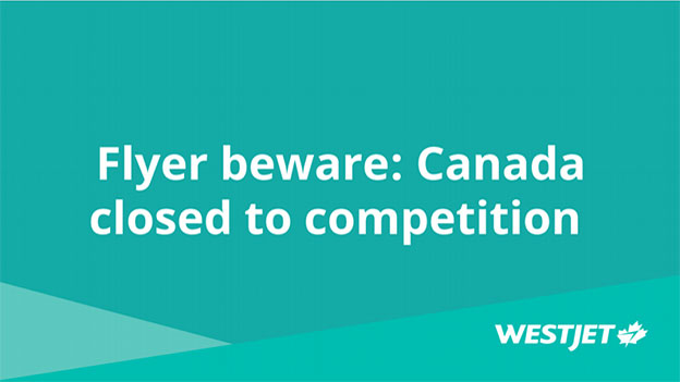 flyer beware Canada closed to competition