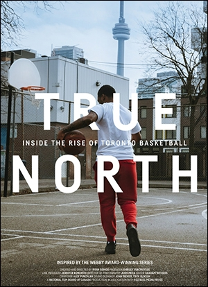 True North: Inside the Rise of Toronto Basketball