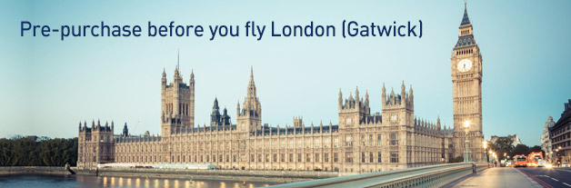 Pre-purchase before you fly London (Gatwick)
