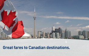 Great fares to Canadian destinations.
