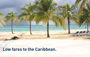 Low fares to the Caribbean.