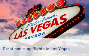Great non-stop flights to Las Vegas.