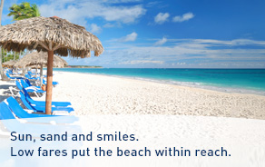 Sun, sand and smiles. Low fares put the beach within reach.