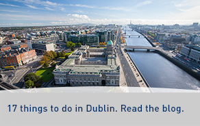 17 things to do in Dublin. Read the blog.