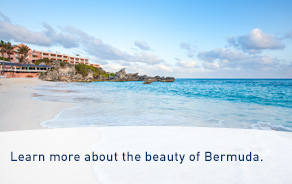 Learn more about the beauty of Bermuda.