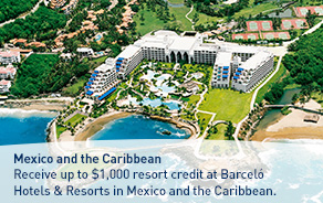Receive up to $1,000 resort credit at Barceló Hotels & Resorts in Mexico and the Caribbean.