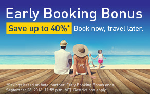 Early Booking Bonus. Plan ahead, save abunch. Book your vacation package now for travel completed between November 1, 2016 to April 30, 2017.