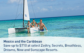 Save up to $710 at select Zoëtry, Secrets, Breathless, Dreams, Now and Sunscape Resorts in Mexico and the Caribbean.