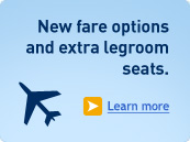 New fare options and extra legroom seats. Learn more.