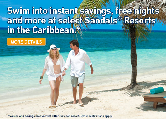Swim into instant savings, free nights and more at select Sandals Resorts in the Caribbean.* Click for more details. *Values  and savings amount will differ for each resort. Other restrictions apply.