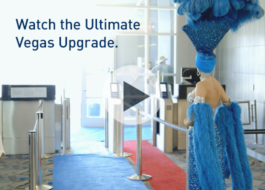 Watch the Ultimate Vegas Upgrade.