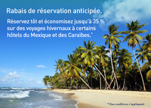 Rabais de reservation anticipee.