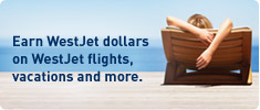 Earn WestJet dollars on WestJet flights, vacations and more.