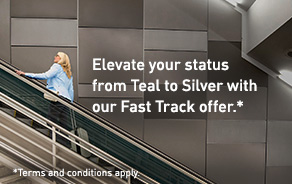 Elevate your status from Teal to Silver with our Fast Track offer.* *Terms and conditions apply.