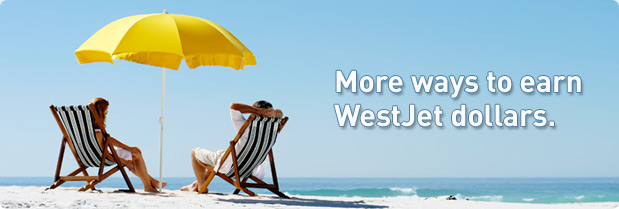 More ways to earn WestJet dollars