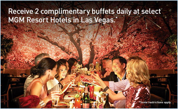 Receive 2 complimentary buffets daily at select MGM Resort Hotels in Las Vegas.