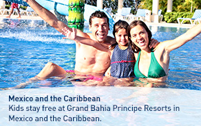 Kids stay free at Grand Bahia Principe Resorts in Mexico and the Caribbean.