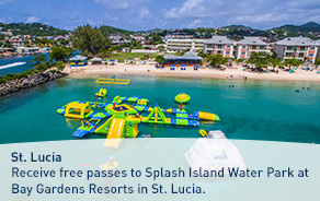 Receive free passes to Splash Island Water Park at Bay Gardens Resorts in St. Lucia.