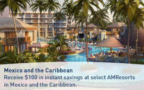 Receive $100 in instant savings at select AMResorts in Mexico and the Caribbean.