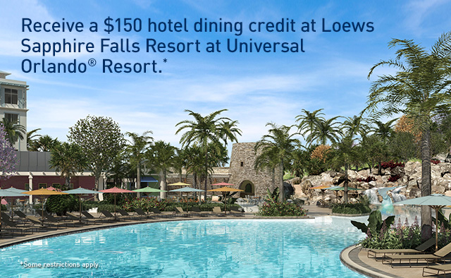 Receive a $150 hotel dining credit at Loews Sapphire Falls Resort at Universal Orlando® Resort.