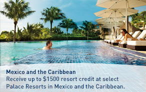 Receive up to $1500 resort credit at select Palace Resorts in Mexico and the Caribbean.