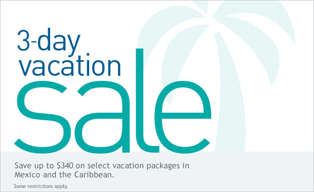 Save up to $340 on select vacation packages to Mexico and the Caribbean.