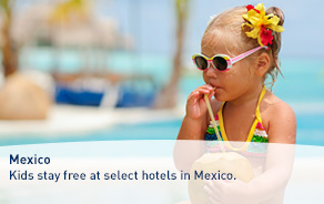 Kids stay free at select hotels in Mexico.