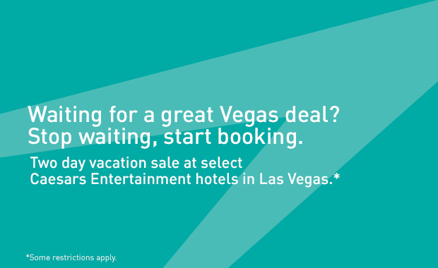 Two day vacation sale at select Caesars Entertainment hotels in Las Vegas.